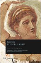 POETA ARCHIA (IL) - CICERONE MARCO TULLIO