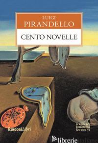 CENTO NOVELLE - PIRANDELLO LUIGI