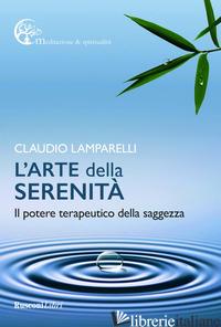 ARTE DELLA SERENITA' (L') - LAMPARELLI CLAUDIO