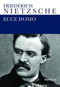 ECCE HOMO - NIETZSCHE FRIEDRICH