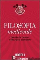 FILOSOFIA MEDIEVALE. QUESTIONI E RISPOSTE NELLE PAROLE DEI FILOSOFI - PANCALDI M. (CUR.); VILLANI M. (CUR.); TROMBINO M. (CUR.)