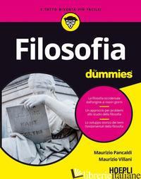 FILOSOFIA FOR DUMMIES - PANCALDI MAURIZIO; VILLANI MAURIZIO