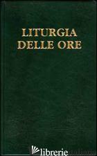 LITURGIA DELLE ORE. VOL. 1: TEMPO DI AVVENTO, TEMPO DI NATALE - CONFERENZA EPISCOPALE ITALIANA (CUR.)