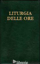 LITURGIA DELLE ORE. VOL. 3: TEMPO ORDINARIO, SETTIMANE I-XVII - CONFERENZA EPISCOPALE ITALIANA (CUR.)