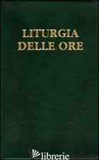 LITURGIA DELLE ORE. VOL. 4: TEMPO ORDINARIO, SETTIMANE XVIII-XXXIV - CONFERENZA EPISCOPALE ITALIANA (CUR.)