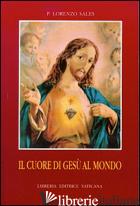 CUORE DI GESU' AL MONDO (IL) - SALES LORENZO; MIRRI L. (CUR.)