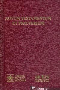 NOVUM TESTAMENTUM ET PSALTERIUM. IUXTA NOVAE VULGATAE EDITIONIS TEXTUM. EDITIO T - AA VV