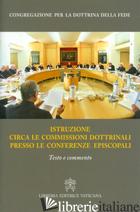 ISTRUZIONE CIRCA LE COMMISSIONI DOTTRINALI PRESSO LE CONFERENZE EPISCOPALI. TEST - CONGREGAZIONE PER LA DOTTRINA DELLA FEDE (CUR.)