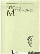 RITO DEL MATRIMONIO - AA.VV.