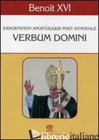 VERBUM DOMINI. EXHORTATION APOSTOLIQUE POST-SYNODALE - BENEDETTO XVI (JOSEPH RATZINGER)