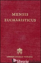 MENSIS EUCHARISTICUS - SANTORO G. (CUR.); COPPA G. (CUR.)