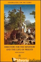 DIRECTORY FOR THE MINISTERY AND THE LIFE OF THE PRIESTS - CONGREGAZIONE PER IL CLERO (CUR.)