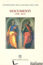 DOCUMENTI (1966-2013) - CONGREGAZIONE PER LA DOTTRINA DELLA FEDE (CUR.)