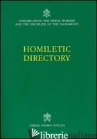 HOMILETIC DIRECTORY - CONGREGAZIONE PER IL CULTO DIVINO E SACRAMENTI (CUR.)