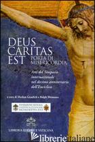 DEUS CARITAS EST. PORTA DI MISERICORDIA. ATTI DEL SIMPOSIO INTERNAZIONALE NEL DE - GRAULICH M. (CUR.); WEIMANN R. (CUR.)