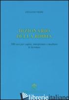 DIZIONARIO DELLA BIBBIA. 500 VOCI PER CAPIRE, INTERPRETARE E MEDITARE LE SCRITTU - VIGINI GIULIANO