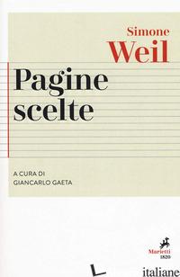 PAGINE SCELTE. NUOVA EDIZ. - WEIL SIMONE; GAETA G. (CUR.)