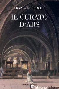 CURATO D'ARS (IL) - TROCHU FRANCOIS