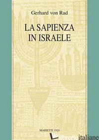 SAPIENZA IN ISRAELE (LA) - RAD GERHARD VON; NEGRETTI N. (CUR.)