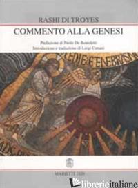 COMMENTO ALLA GENESI - RASHI DI TROYES; CATTANI L. (CUR.)