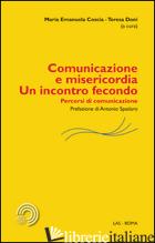 COMUNICAZIONE E MISERICORDIA. UN INCONTRO FECONDO. PERCORSI DI COMUNICAZIONE - COSCIA M. E. (CUR.); DONI T. (CUR.)