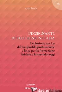 INSEGNANTE DI RELIGIONE IN ITALIA. EVOLUZIONE STORICA DEL SUO PROFILO PROFESSION - PERON ANNA