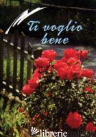 TI VOGLIO BENE - LAURITANO M. (CUR.)