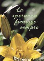 SPERANZA FIORISCE SEMPRE (LA) - LAURITANO M. (CUR.)