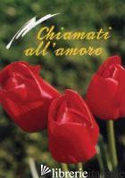 CHIAMATI ALL'AMORE - SALA R. (CUR.)