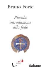 PICCOLA INTRODUZIONE ALLA FEDE - FORTE BRUNO