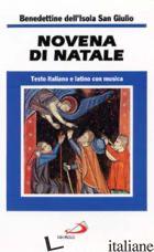 NOVENA DI NATALE. TESTO ITALIANO E LATINO CON MUSICA - MONACHE BENEDETTINE DELL'ISOLA SAN GIULIO (CUR.)