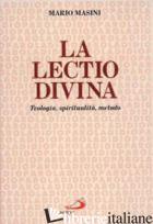 LECTIO DIVINA. TEOLOGIA, SPIRITUALITA', METODO (LA) - MASINI MARIO