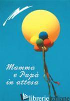 MAMMA E PAPA' IN ATTESA - SALA R. (CUR.)