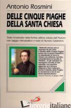 CINQUE PIAGHE DELLA SANTA CHIESA (LE) - ROSMINI ANTONIO; GALANTINO N. (CUR.)