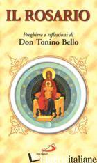 ROSARIO. PREGHIERE E RIFLESSIONI DI DON TONINO BELLO (IL) - BELLO ANTONIO