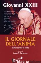 GIORNALE DELL'ANIMA E ALTRI SCRITTI DI PIETA' (IL) - GIOVANNI XXIII; CAPOVILLA L. F. (CUR.)