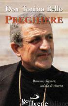 PREGHIERE. DAMMI, SIGNORE, UN'ALA DI RISERVA - BELLO ANTONIO; SCHIATTI L. (CUR.)