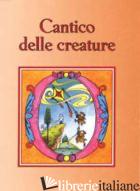 CANTICO DELLE CREATURE - SALA R. (CUR.)