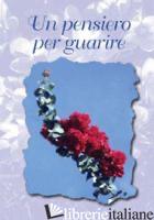 PENSIERO PER GUARIRE (UN) - SALA R. (CUR.)