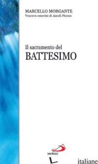 SACRAMENTO DEL BATTESIMO (IL) - MORGANTE MARCELLO