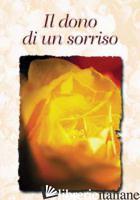 DONO DI UN SORRISO (IL) - SALA R. (CUR.)