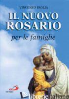 NUOVO ROSARIO PER LE FAMIGLIE (IL) - PAGLIA VINCENZO