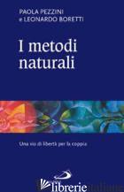 METODI NATURALI. UNA VIA DI LIBERTA' PER LA COPPIA (I) - PEZZINI PAOLA; BORETTI LEONARDO