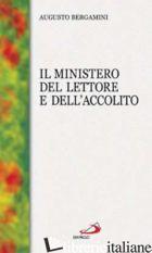 MINISTERO DEL LETTORE E DELL'ACCOLITO (IL) - BERGAMINI AUGUSTO