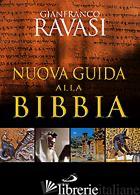 NUOVA GUIDA ALLA BIBBIA - RAVASI GIANFRANCO; SERAFINI F. (CUR.)