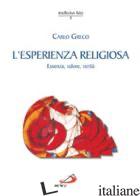 ESPERIENZA RELIGIOSA. ESSENZA, VALORE, VERITA' (L') - GRECO CARLO