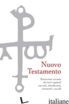 NUOVO TESTAMENTO. NUOVISSIMA VERSIONE DAI TESTI ORIGINALI - GIRLANDA ANTONIO; CLERICO M. (CUR.)