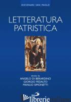 LETTERATURA PATRISTICA - DI BERARDINO ANGELO; FEDALTO GIORGIO; SIMONETTI MANLIO