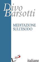 MEDITAZIONE SULL'ESODO - BARSOTTI DIVO