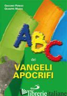 ABC DEI VANGELI APOCRIFI - PEREGO GIACOMO; MAZZA GIUSEPPE